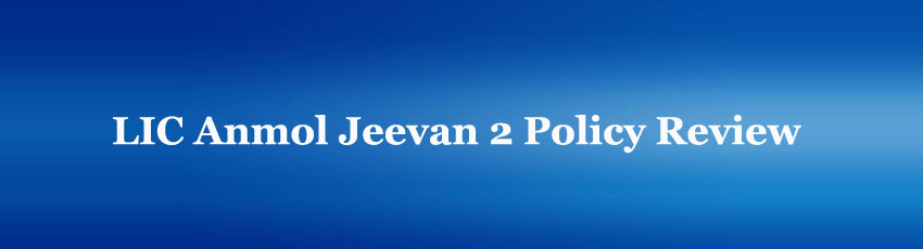 LIC Anmol Jeevan 2 Policy