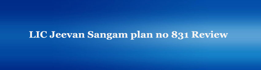 LIC Jeevan Sangam plan Review