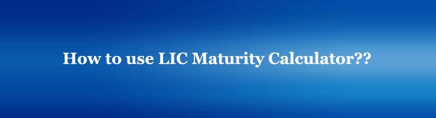 Lic Maturity Calculator