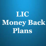 LIC Money Back plans