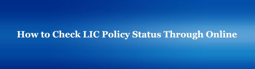 LIC Policy Status