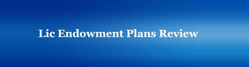 Lic Endowment Plans Review