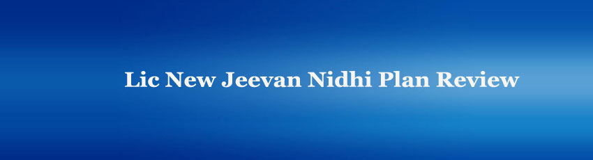 Lic New Jeevan Nidhi Plan Review