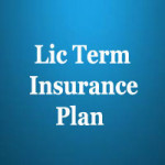 Lic Term Insurance Plans Review