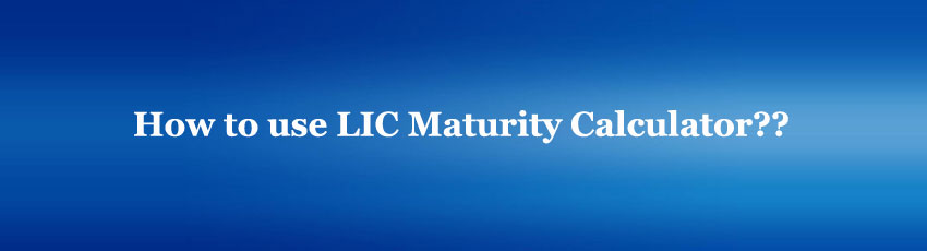 Lic Maturity Calculator