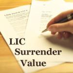 lic surrender value