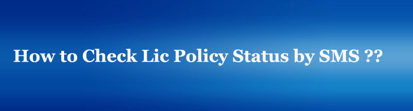 Lic Policy Status by SMS