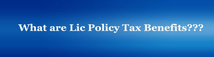 Lic Policy Tax Benefits Image