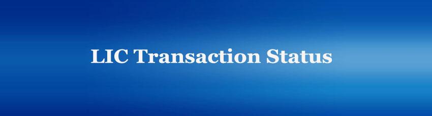 Lic Transaction Status
